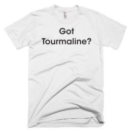 Designer T-Shirt: Got Tourmaline? (Mens/Unisex)